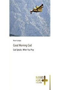 Good-Morning-God by Nixon Issangya